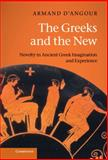 The Greeks and the New : Novelty in Ancient Greek Imagination and Experience, D'Angour, Armand, 0521850975