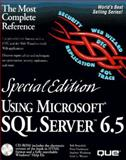 Special Edition Using Microsoft SQL Server 6.5, Branchek, Bob and Hazelhurst, Peter, 0789700972