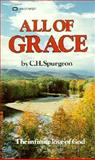All of Grace, Charles H. Spurgeon, 0883680971