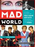 Mad World, Lori Majewski and Jonathan Bernstein, 1419710974
