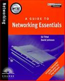 A Guide to Networking Essentials, Tittel, Ed and Johnson, David, 076005097X