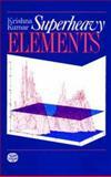 Superheavy Elements, Krishna Kumar, 0852740972