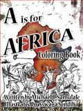 A Is for Africa, Michael I. Samulak, 1426940971
