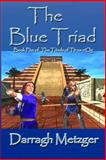 The Blue Triad, Darragh Metzger, 1480090972