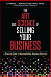 The Art and Science of Selling Your Business, Raymond E. Saunders and David L. Reich, 1493580973