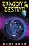 Dragon's Destiny, Heather Kennison, 1499760973
