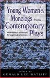 Young Women's Monologs from Contemporary Plays, Gerald Lee Ratliff, 1566080975