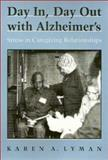 Day in, Day Out with Alzheimer's 9781566390972