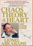 Chaos Theory of the Heart : And Other Poems, Abrahams, Lionel, 1770090975