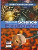 Prentice Hall Science Explorer: Chemical Interactions, PRENTICE HALL, 0131150979