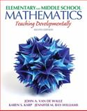Elementary and Middle School Mathematics : Teaching Developmentally, Van de Walle, John A. and Karp, Karen S., 0132900971