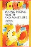 Young People, Health and Family Life, Brannen, Julia and Dodd, Kathryn, 0335190979