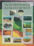 Ecoregions of Saskatchewan, G. A. Padbury and D. F. Acton, 0889770972
