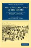 Tales and Traditions of the Eskimo : With a Sketch of Their Habits, Religion, Language and Other Peculiarities, Rink, Hinrich, 1108070973