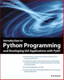 Introduction to Python Programming and Developing GUI Applications with PyQT 9781435460973