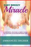 Easy Breezy Miracle, Emmanuel Dagher, 1492960977