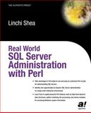 Real World SQL Server Administration with Perl, Shea, Linchi and Roth, Dave, 159059097X