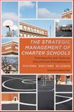 The Strategic Management of Charter Schools : Frameworks and Tools for Educational Entrepreneurs, Manno, Bruce and Frumkin, Peter, 1612500978