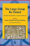The Large Group Re-Visited : The Herd, Primal Horde, Crowds and Masses, , 1843100975