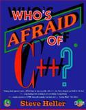 Who's Afraid of C++? : Programming Primer for the PC, Heller, Steve, 0123390974
