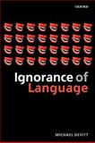 Ignorance of Language, Devitt, Michael, 0199250979