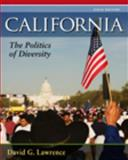 California : The Politics of Diversity, Lawrence, David G., 0495570974