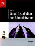 Guide to Linux Installation and Administration, Jang, Michael and Wells, Nicholas, 061900097X