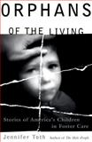 Orphans of the Living, Jennifer Toth, 0684800977