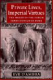 Private Lives, Imperial Virtues : The Frieze of the Forum Transitorium in Rome, D'Ambra, Eve, 0691040974
