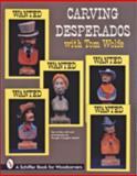 Carving Desperados with Tom Wolfe, Tom Wolfe, 0764300970