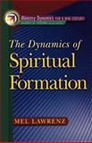 The Dynamics of Spiritual Formation, Lawrenz, Mel, 0801090970