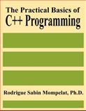 The Practical Basics of C++ Programming, Mompelat, Rodrigue Sabin, 0875730973