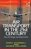 Contemporary Issues in the Air Transport Industry, John F. O'Connell, George Williams, 1409400972