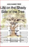 Life on the Shady Side of the Tree, E. P. Langlo, 1412200970