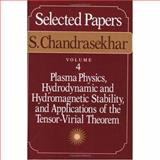 Selected Papers : Plasma Physics, Hydrodynamic and Hydromagnetic Stability, and Applications of the Tensor-Virial Theorem, Chandrasekhar, S., 0226100979