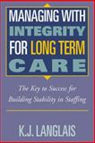 Managing with Integrity for Long Term Care, Langlais, K. J., 0786310979
