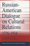 Russian-American Dialogue on Cultural Relations, 1776-1914, , 082621097X