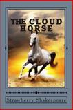 The Cloud Horse, Strawberry Shakespeare, 1475040970