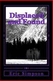 Displaced and Found, Eric Simpson, 1479310972