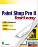 Paint Shop Pro 8 Fast and Easy, Koers, Diane, 1592000975