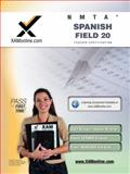 NMTA Spanish Field 20 Teacher Certification Test Prep Study Guide, Sharon A. Wynne, 1607870975