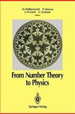 From Number Theory to Physics, , 3642080979