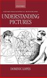 Understanding Pictures, Lopes, Dominic, 019824097X