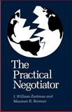 The Practical Negotiator, Zartman, I. William and Berman, Maureen R., 0300030975
