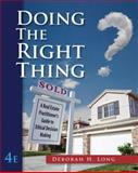 Doing the Right Thing : A Real Estate Practioner's Guide to Ethical Decision Making, Long, Deborah H., 0324650973
