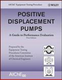 Positive Displacement Pumps : A Guide to Performance Evaluation, American Institute of Chemical Engineers Staff, 0470180978
