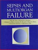 Sepsis and Multiorgan Failure, Fein, Alan M. and Abraham, Edward M., 0683030973