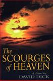 The Scourges of Heaven : A Novel, Dick, David, 0813190975