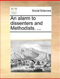 An Alarm to Dissenters and Methodists, See Notes Multiple Contributors, 1170010970