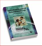 Transcultural Aspects of Perinatal Health Care : A Resource Guide, Shah, Mary Ann and National Perinatal Association Staff, 1581100973
